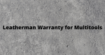 Leatherman warranty for multitools