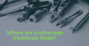 Where are leatherman multitools made
