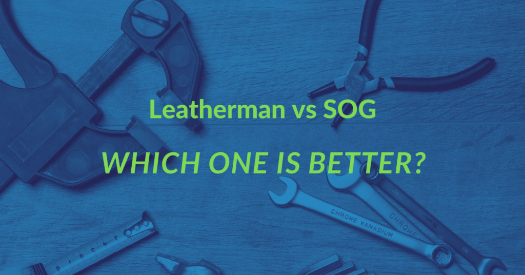 Leatherman vs sog