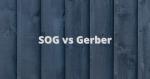 Sog vs gerber