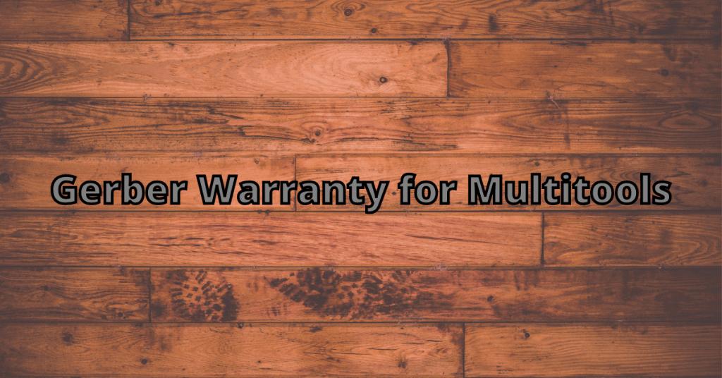 Gerber warranty for multitools