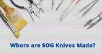 Where are sog knives made